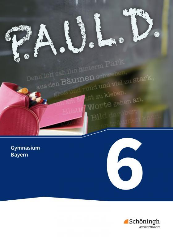 Cover-Bild P.A.U.L. D. / P.A.U.L. D. - Persönliches Arbeits- und Lesebuch Deutsch. Für Gymnasien in Bayern