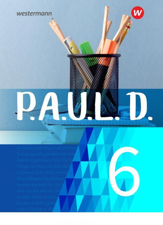 Cover-Bild P.A.U.L. D. / P.A.U.L. D. - Persönliches Arbeits- und Lesebuch Deutsch - Für Gymnasien und Gesamtschulen - Neubearbeitung