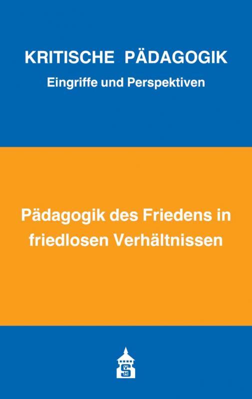 Cover-Bild Pädagogik des Friedens in friedlosen Verhältnissen