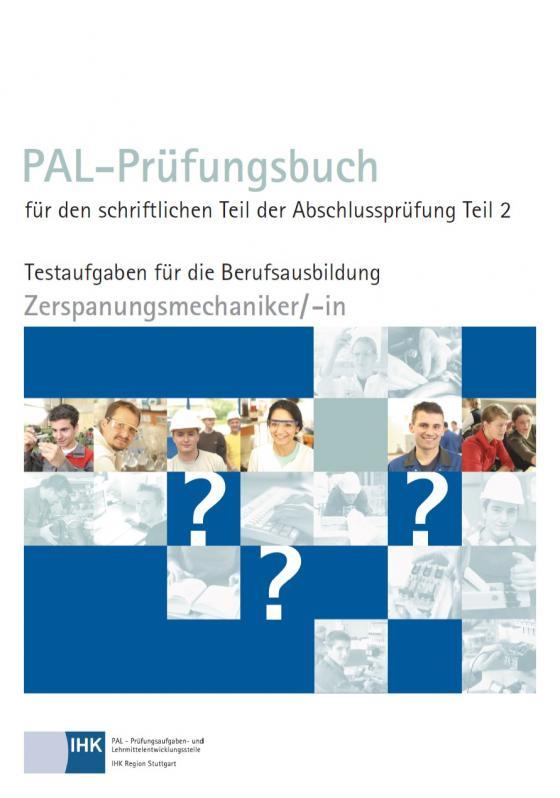 Cover-Bild PAL-Prüfungsbuch für den schriftlichen Teil der Abschlussprüfung Teil 2 - Zerspanungsmechaniker/-in