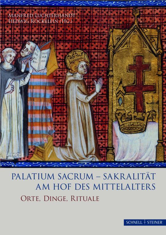 Cover-Bild Palatium sacrum - Sakralität am Hof des Mittelalters