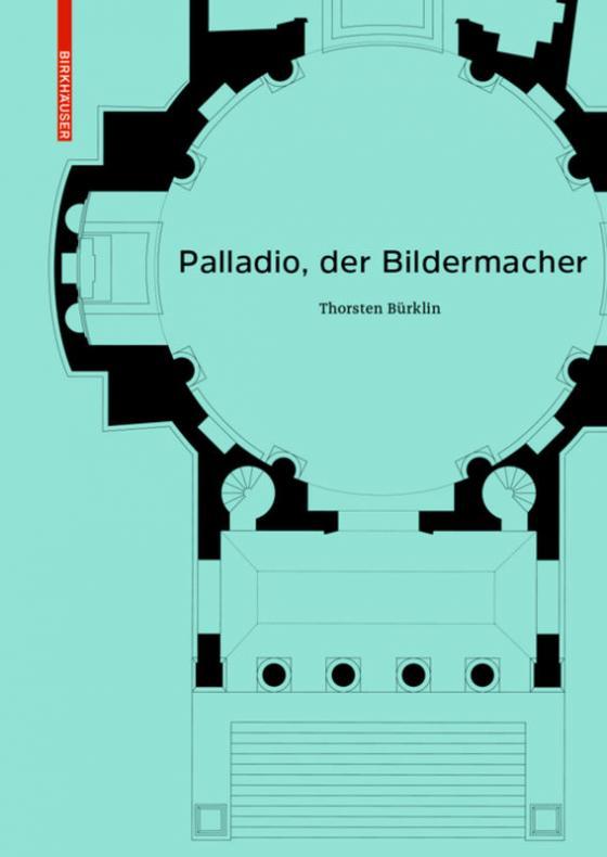 Cover-Bild Palladio, der Bildermacher
