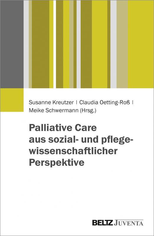 Cover-Bild Palliative Care aus sozial- und pflegewissenschaftlicher Perspektive