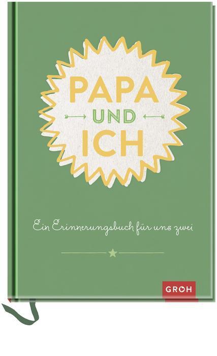 Cover-Bild Papa und ich: Ein Erinnerungsbuch für uns Zwei - veredelte Sonderausgabe