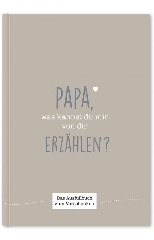 Cover-Bild Papa, was kannst du mir von dir erzählen?