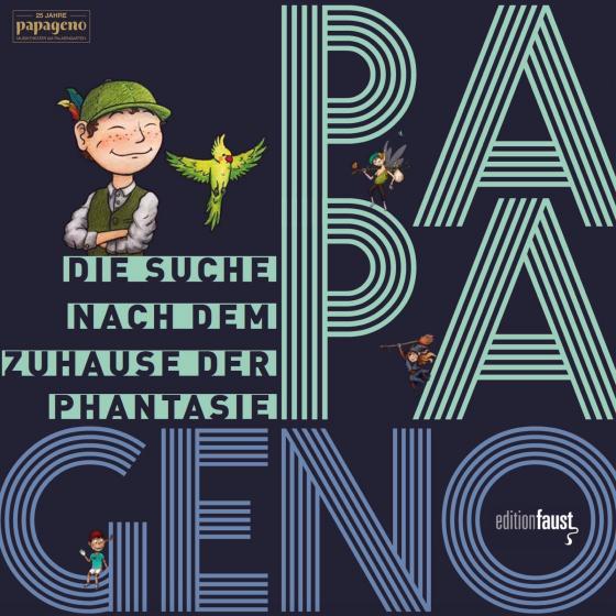 Cover-Bild PAPAGENO - Die Suche nach dem Zuhause der Phantasie