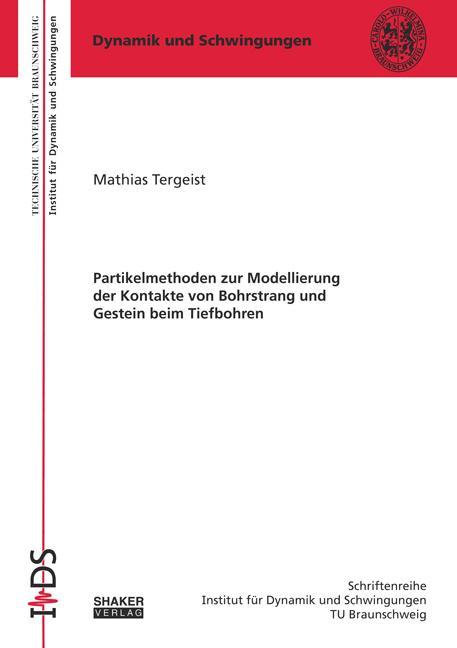 Cover-Bild Partikelmethoden zur Modellierung der Kontakte von Bohrstrang und Gestein beim Tiefbohren