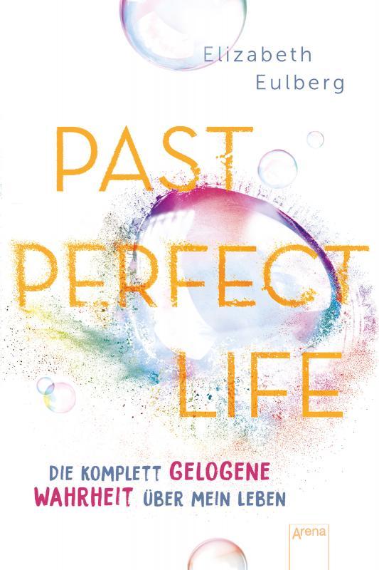 Cover-Bild Past Perfect Life. Die komplett gelogene Wahrheit über mein Leben