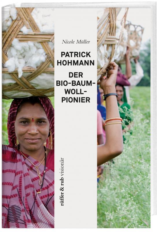 Cover-Bild Patrick Hohmann – Der Bio-Baumwollpionier