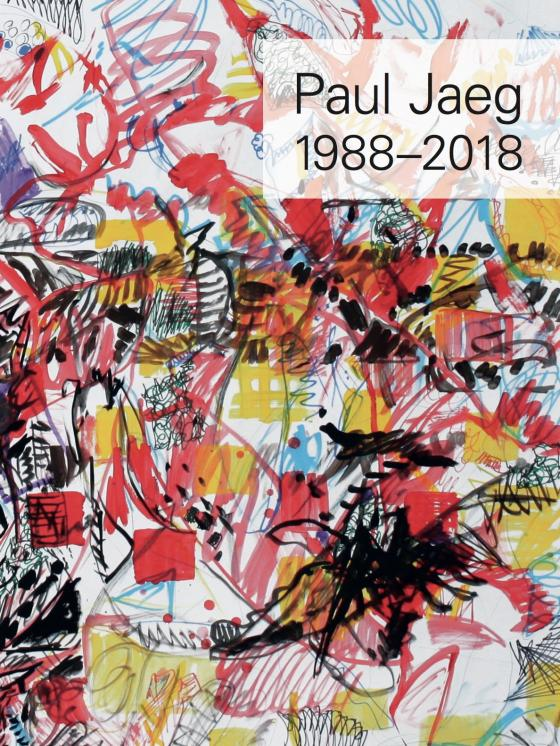 Cover-Bild Paul Jaeg, Werke 1988 - 2018