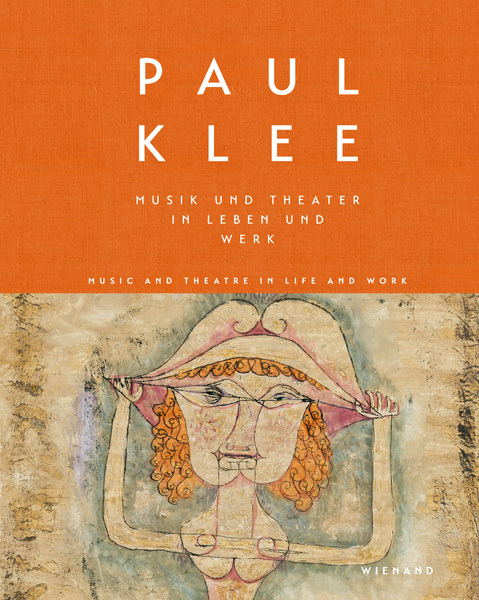 Cover-Bild Paul Klee. Musik und Theater in Leben und Werk. Music and Theatre in Life and Work