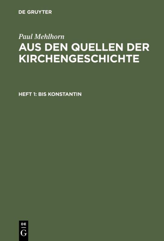 Cover-Bild Paul Mehlhorn: Aus den Quellen der Kirchengeschichte / Bis Konstantin
