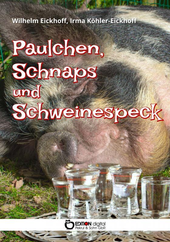 Cover-Bild Paulchen, Schnaps und Schweinespeck