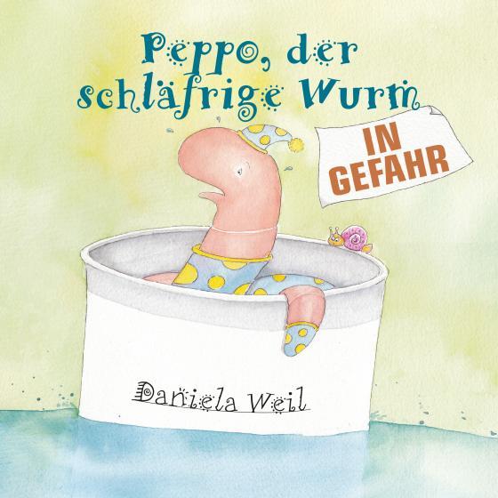 Cover-Bild Peppo, der schläfrige Wurm – In Gefahr!
