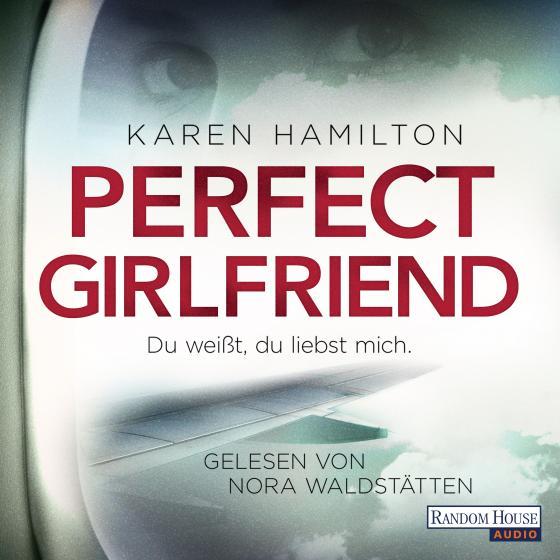 Cover-Bild Perfect Girlfriend - Du weißt, du liebst mich.