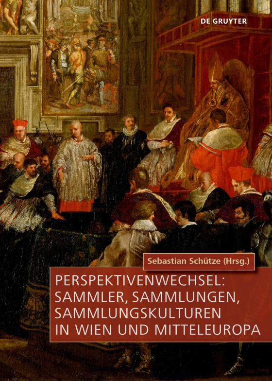 Cover-Bild Perspektivenwechsel: Sammler, Sammlungen, Sammlungskulturen in Wien und Mitteleuropa