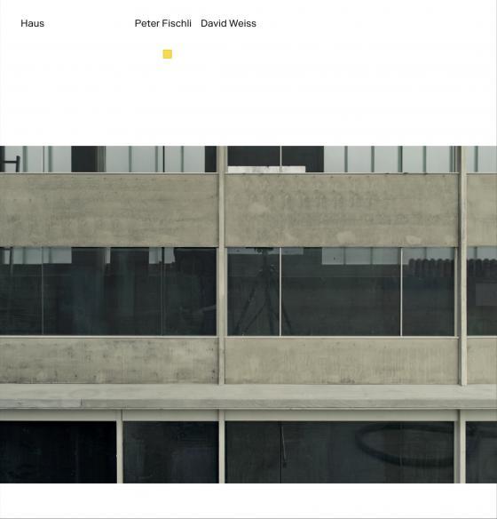 Cover-Bild Peter Fischli, David Weiss. Haus