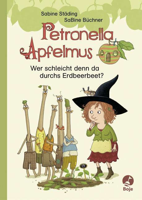 Cover-Bild Petronella Apfelmus - Wer schleicht denn da durchs Erdbeerbeet?