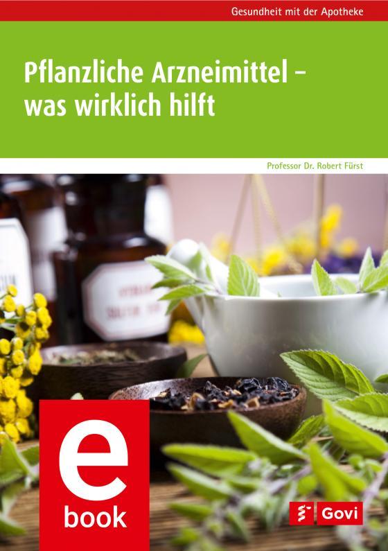Cover-Bild Pflanzliche Arzneimittel – was wirklich hilft
