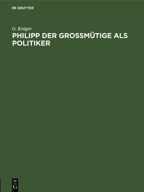 Cover-Bild Philipp der Großmütige als Politiker
