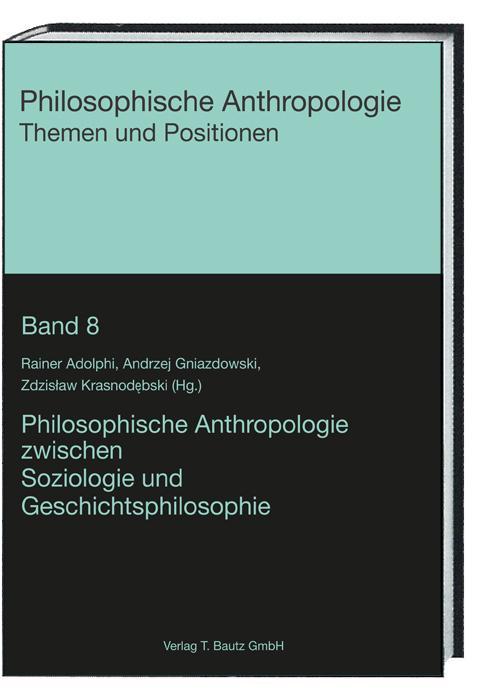 Cover-Bild Philosophische Anthropologie zwischen Soziologie und Geschichtsphilosophie