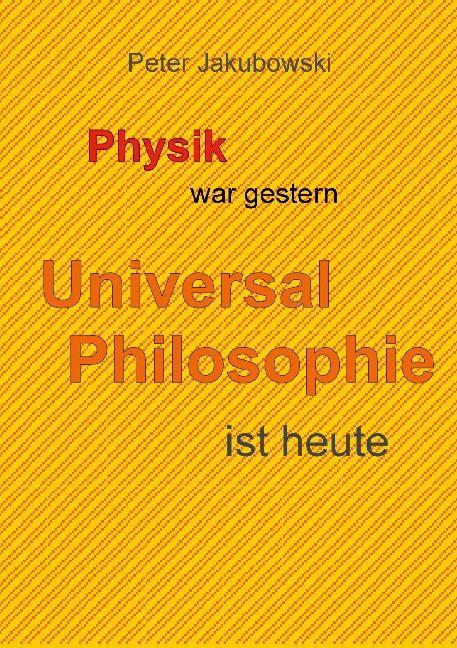 Cover-Bild Physik war gestern, Universal Philosophie ist heute