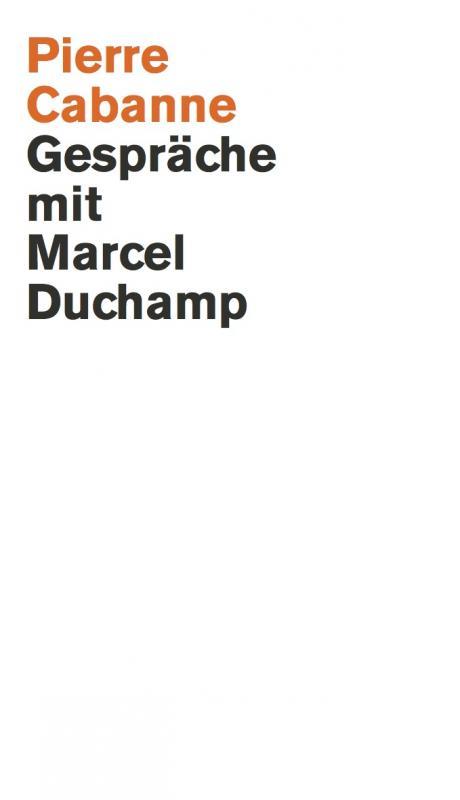 Cover-Bild Pierre Cabanne. Gespräche mit Marcel Duchamp. Ein ganz wunderbares Leben
