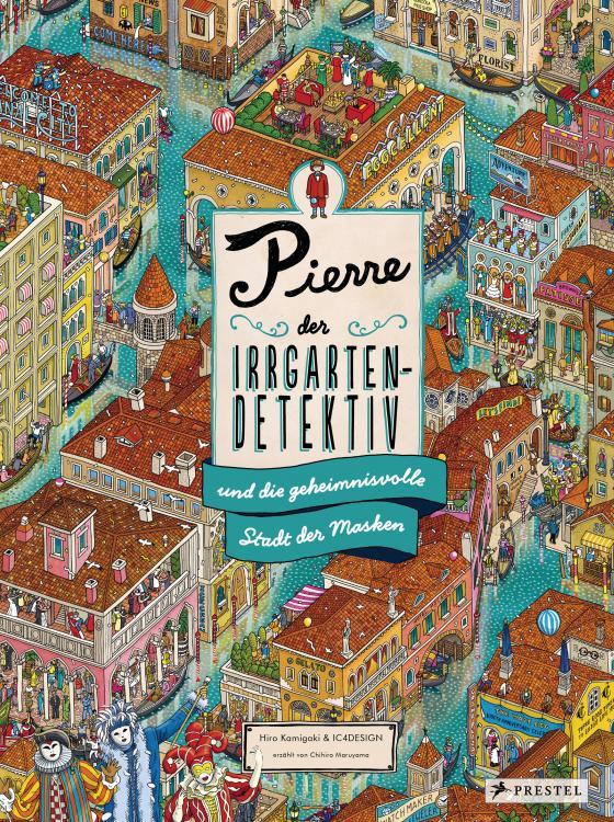 Cover-Bild Pierre, der Irrgarten-Detektiv, und die geheimnisvolle Stadt der Masken