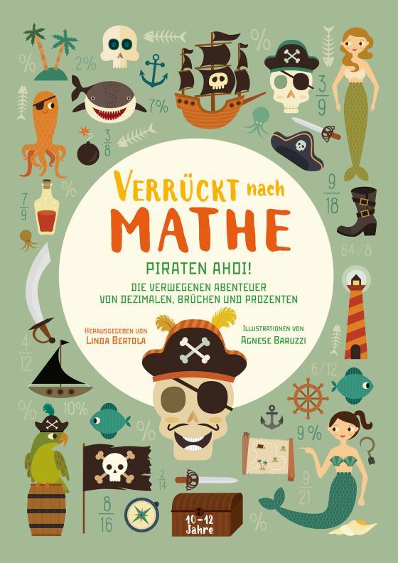 Cover-Bild Piraten ahoi! Die verwegenen Abenteuer von Dezimalen, Brüchen und Prozenten