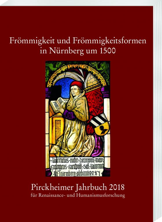 Cover-Bild Pirckheimer Jahrbuch 32 (2018): Frömmigkeit und Frömmigkeitsformen in Nürnberg um 1500
