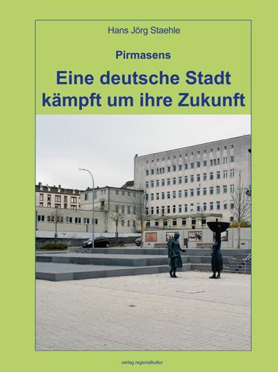 Cover-Bild Pirmasens – Eine deutsche Stadt kämpft um ihre Zukunft