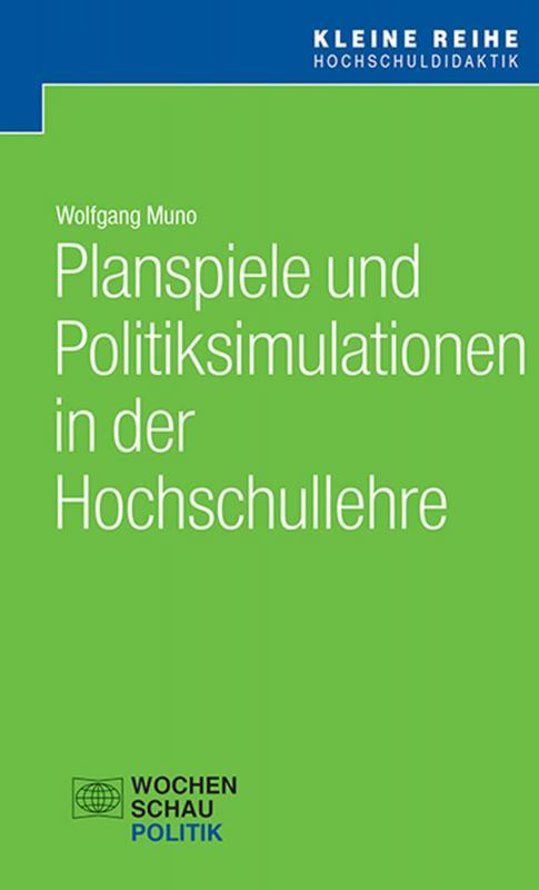 Cover-Bild Planspiele und Politiksimulationen in der Hochschullehre