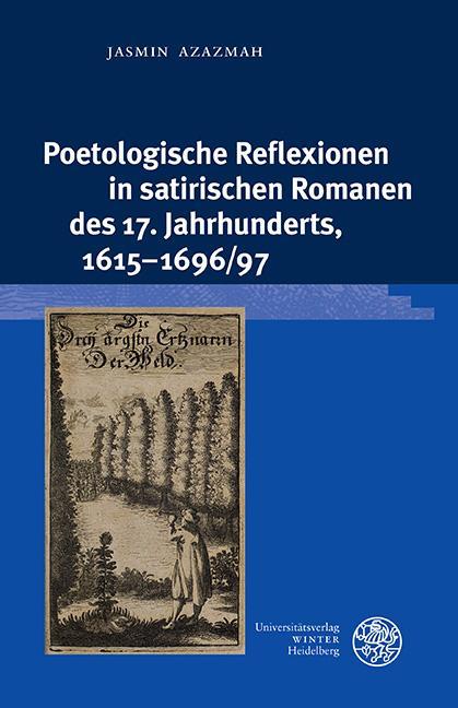 Cover-Bild Poetologische Reflexionen in satirischen Romanen des 17. Jahrhunderts, 1615–1696/97