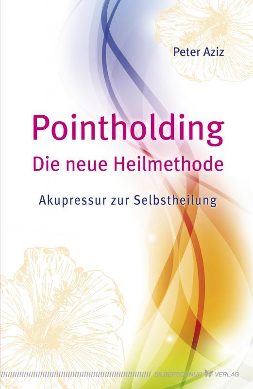 Cover-Bild Pointholding - Die neue Heilmethode