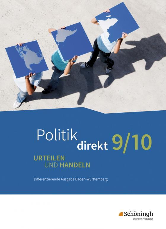 Cover-Bild Politik direkt / Politik direkt - Urteilen und Handeln - Differenzierende Ausgabe Baden-Württemberg