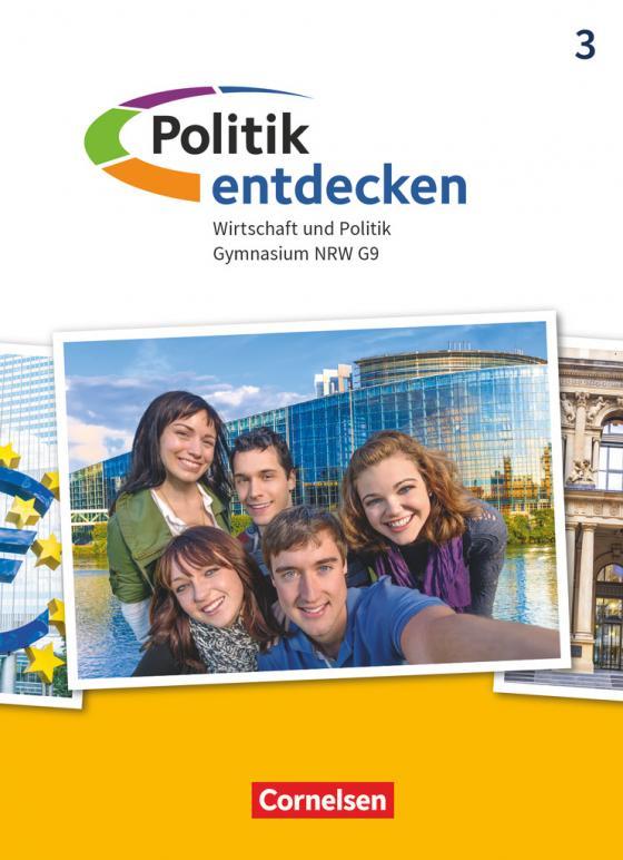 Cover-Bild Politik entdecken - Gymnasium Nordrhein-Westfalen - Neubearbeitung - Band 3