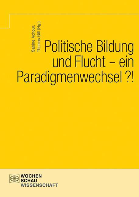 Cover-Bild Politische Bildung und Flucht - ein Paradigmenwechsel?!