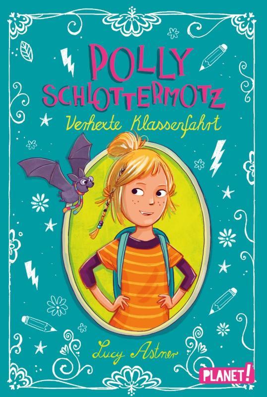 Cover-Bild Polly Schlottermotz: Verhexte Klassenfahrt