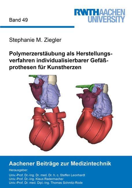 Cover-Bild Polymerzerstäubung als Herstellungsverfahren individualisierbarer Gefäßprothesen für Kunstherzen