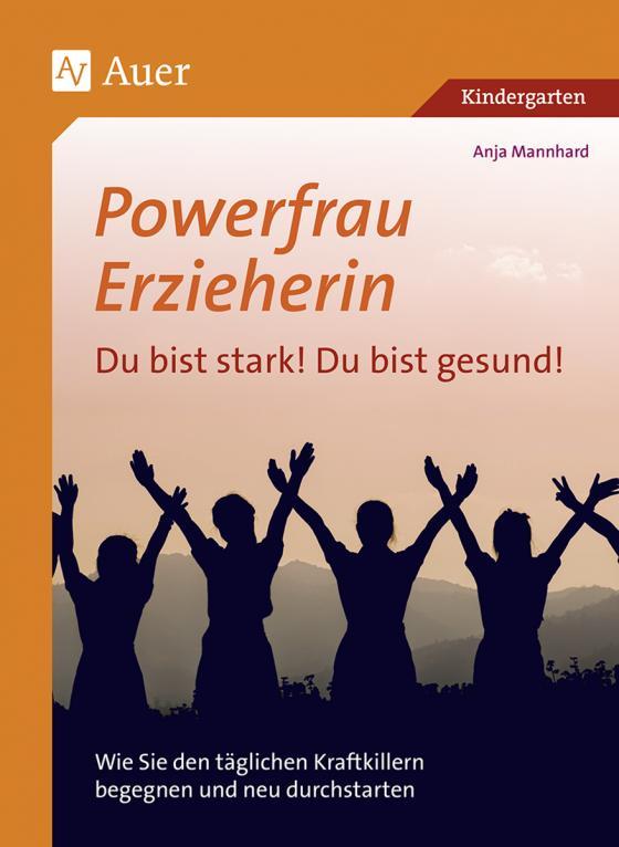 Cover-Bild Powerfrau Erzieherin: Du bist stark! Du bist gesun