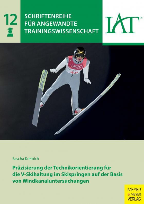 Cover-Bild Präzisierung der Technikorientierung für die V-Skihaltung im Skispringen auf der Basis von Windkanaluntersuchungen