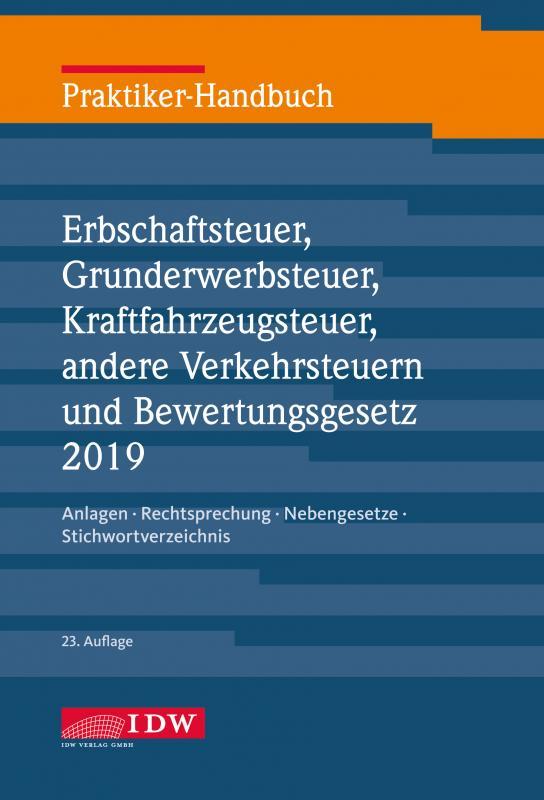 Cover-Bild Praktiker-Handbuch Erbschaftsteuer, Grunderwerbsteuer, Kraftfahrzeugsteuer, Andere Verkehrsteuern 2019 Bewertungsgesetz