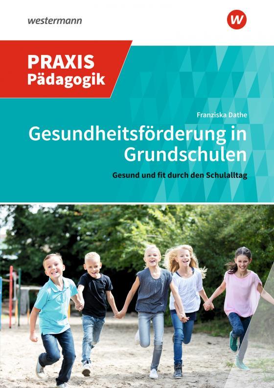 Cover-Bild Praxis Pädagogik / Gesundheitsförderung in Grundschulen