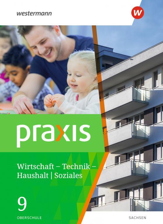 Cover-Bild Praxis – WTH / Soziales / Praxis - WTH: Wirtschaft / Technik / Haushalt für die Oberschulen in Sachsen- Ausgabe 2020