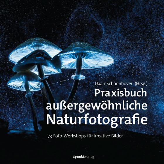 Cover-Bild Praxisbuch außergewöhnliche Naturfotografie