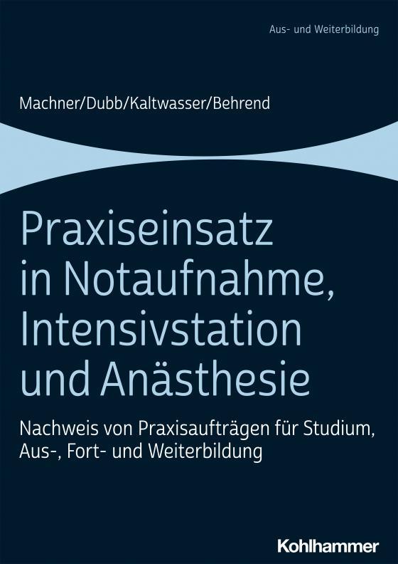 Cover-Bild Praxiseinsatz in Notaufnahme, Intensivstation und Anästhesie