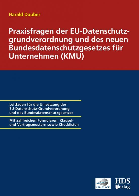Cover-Bild Praxisfragen der EU-Datenschutzgrundverordnung und des neuen Bundesdatenschutzgesetzes für Unternehmen (KMU)