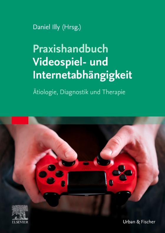 Cover-Bild Praxishandbuch Videospiel- und Internetabhängigkeit
