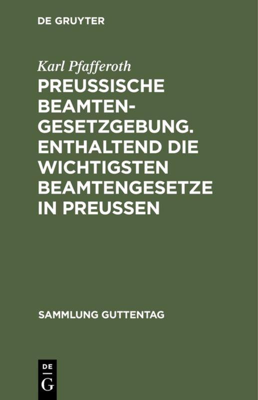 Cover-Bild Preußische Beamten-Gesetzgebung. Enthaltend die wichtigsten Beamtengesetze in Preußen