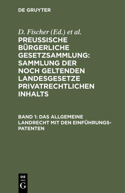 Cover-Bild Preussische Bürgerliche Gesetzsammlung: Sammlung der noch geltenden... / Das allgemeine Landrecht mit den Einführungs-Patenten